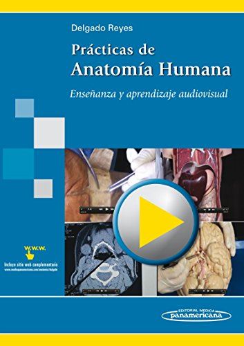 9786077743163: Practicas de anatomia humana / Practices of human anatomy: Ensenanza y aprendizaje audiovisual / Audiovisual Teaching and Learning (Spanish Edition)