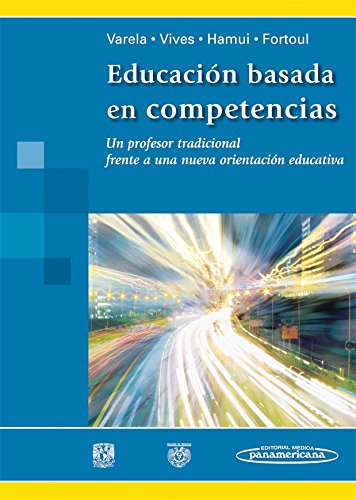 9786077743361: Educacion basada en competencias / Competency-based education: Un profesor tradicional frente a una nueva orientacion educativa / A Traditional ... a New Educational Guidance (Spanish Edition)