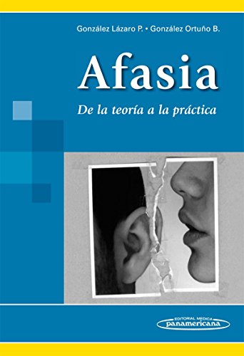 9786077743378: Afasia / Aphasia: De la teoria a la practica / From Theory to Practice (Spanish Edition)