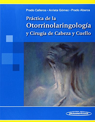 9786077743712: Practica de la otorrinolaringologia y cirugia de cabeza y cuello (Spanish Edition)