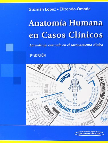 9786077743736: Anatomía humana en casos clínicos / Human anatomy in clinical cases: Aprendizaje centrado en el razonamiento clínico / Learning Centered on the Clinical Reasoning (Spanish Edition)
