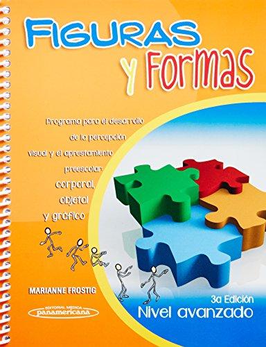 9786077743842: Figuras y formas / Figures and shapes: Programa para el desarrollo de la percepción visual y el aprestamiento preescolar: corporal, objetal y gráfico ... Avanzado / Advance Level) (Spanish Edition)