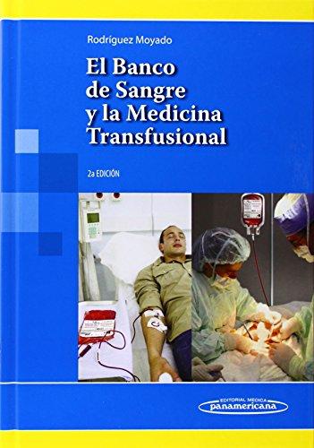 El Banco De Sangre Y La Medicina: Moyado, Héctor Rodríguez