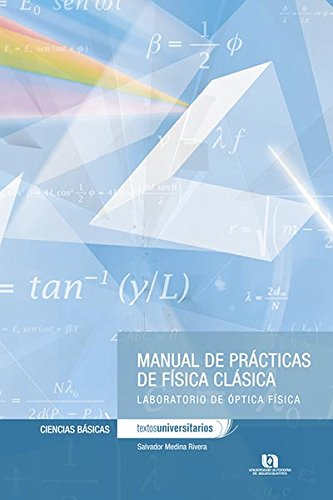 MANUAL DE PRACTICAS DE FISICA CLASICA LABORATORIO: RIVERA, SALVADOR MEDINA