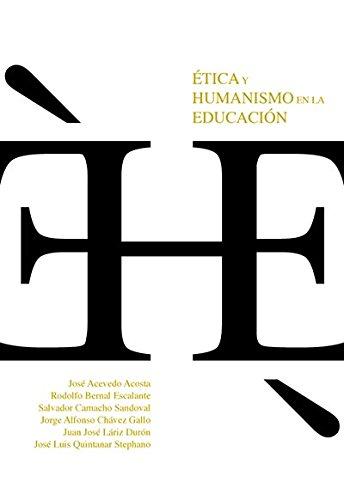 9786077745747: Etica y humanismo en la educacion