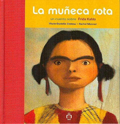 9786077749127: La muneca rota. Un cuento sobre Frida Kahlo (Spanish Edition)