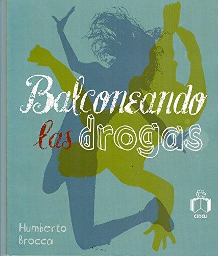 9786077749202: Balconeando las drogas (La Brujula) (Spanish Edition)