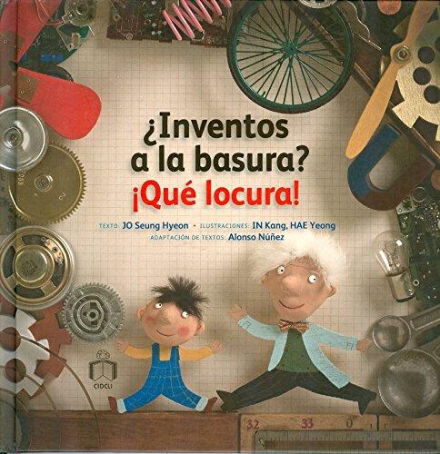 9786077749448: Inventos a la basura? Que locura! (Spanish Edition)