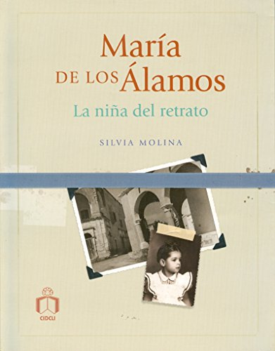 Maria de los Alamos. El retrato de la nina (Spanish Edition): Silvia Molina, Luis Manuel Serrano