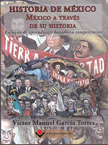 9786077750406: Historia de Mexico. Mexico a traves de su historia. Enfoque de aprendizaje basado en competencias. (Spanish Edition)