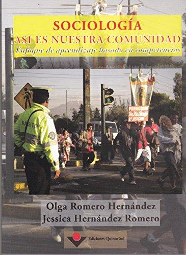 9786077750437: Sociologia. Asi es nuestra comunidad. Enfoque de aprendizaje basado en competencias (Spanish Edition)