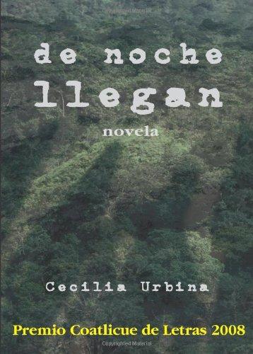 De noche llegan (Spanish Edition): Cecilia Urbina