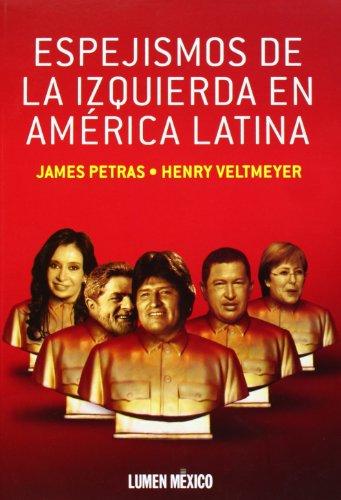 9786077759027: Espejismos de la izquierda en America latina (Spanish Edition)