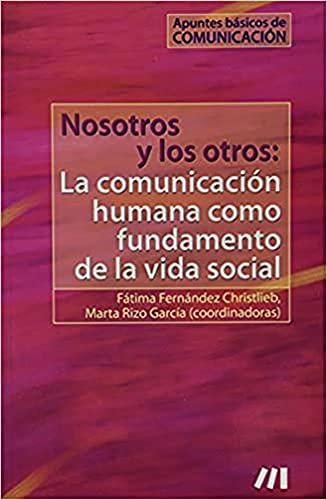 9786077769026: Nosotros y los otros: la comunicacion humana como fundamento de la vida social/ We and Others: Human Communication as the Foundation of Social Life