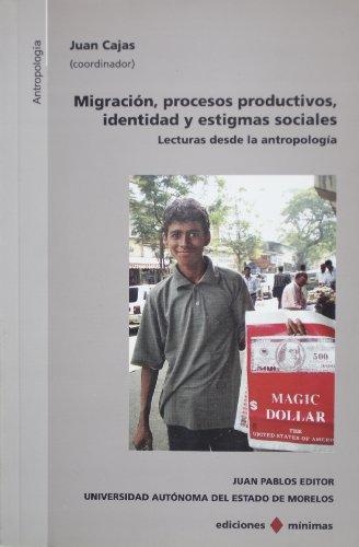 Migracion, Procesos Productivos, Identidad y Estigmas Sociales: JUAN CAJAS