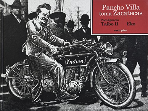 Pancho Villa toma Zacatecas: Taibo II, Paco