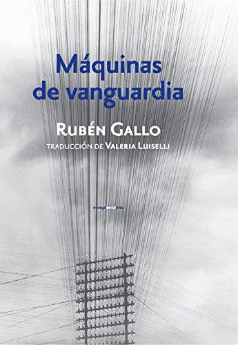 9786077781752: Máquinas De Vanguardia (ENSAYO)