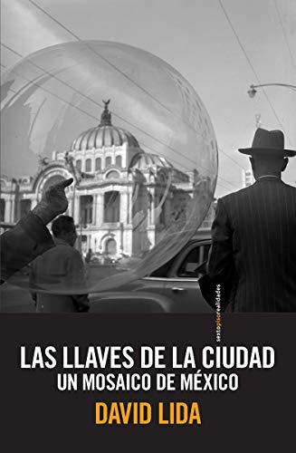 9786077781769: Llaves de la ciudad, Las