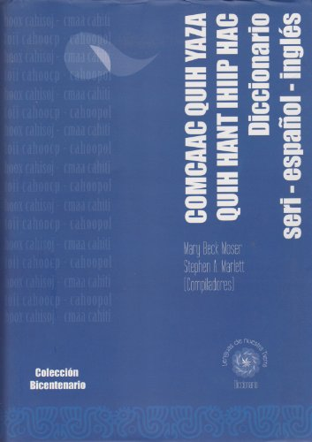 Diccionario Seri-Espanol-Ingles: Moser, Mary Beck & Stephen A. Marlett