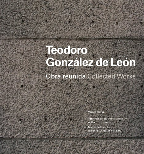 9786077784050: Teodoro Gonzalez de Leon: Collected Works (English and Spanish Edition)