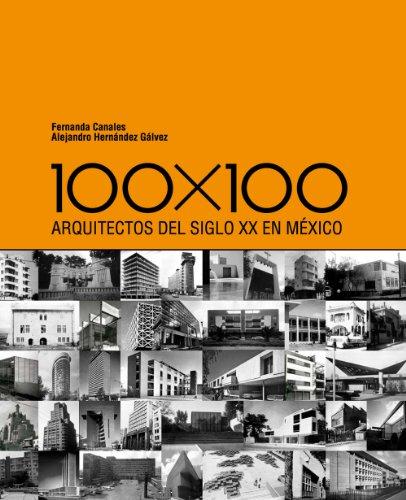 9786077784128: 100 X 100: Arquitectos del Siglo XX En Mexico (Spanish Edition)