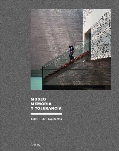 9786077784142: Museo Memoria y Tolerancia: Arditti + RDT Architects (English and Spanish Edition)