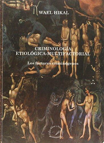 9786077799658: CRIMINOLOGIA ETIOLOGICA MULTIFACTORIAL