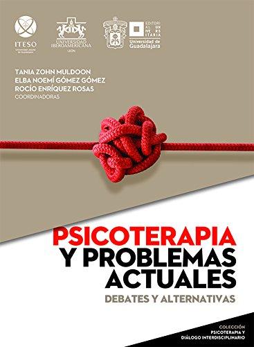9786077808947: Psicoterapia y problemas actuales: debates y alternativas