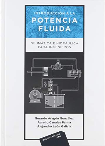 9786077815143: INTRODUCCION A LA POTENCIA FLUIDA. NEUMATICA E HIDRAULICA PARA INGENIEROS / PD.