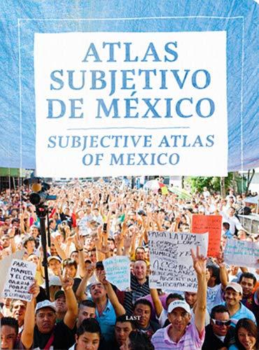 Subjective Atlas Of Mexico (incl Dvd): Annelys De Vet & Moniel Driesse
