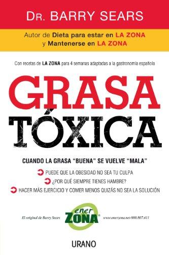 9786077835189: Grasa tóxica: Cuando la grasa 'buena' se vuelve 'mala' (Nutrición y dietética)