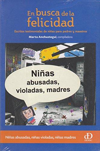 9786077850588: EN BUSCA DE LA FELICIDAD. ESCRITOS TESTIMONIALES DE NIÑAS PARA PADRES Y MAESTROS
