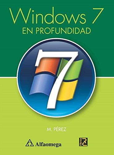 9786077854401: WINDOWS 7, en Profundidad (Spanish Edition)
