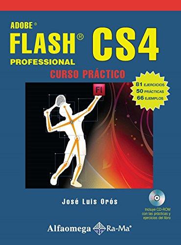 Adobe Flash CS4 Professional, Curso Practico (Spanish: Jose Luis OROS