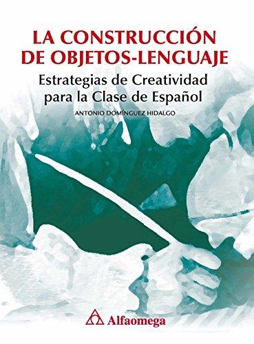 La Construccion de Objetos-Logica, Estrategias de Creatividad: DOMINGUEZ, Antonio