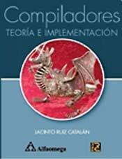 9786077854685: Compiladores - Teoría E Implementación (Spanish Edition)
