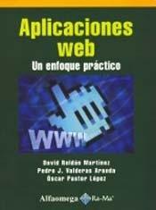 9786077854739: Aplicaciones Web, Un Enfoque Practico (Spanish Edition)