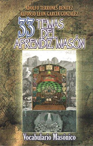 9786077872009: 33 Temas del Aprendiz Mason y Estatutos de la Orden. Vocabulario Masonico (Spanish Edition)