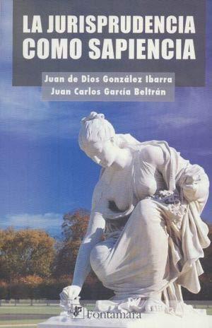 La Jurisprudencia Como Sapiencia: Juan de Dios