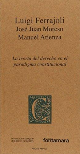 LA TEORÍA DEL DERECHO EN PARADIGMA CONSTITUCIONAL: Luigi Ferrajoli, José