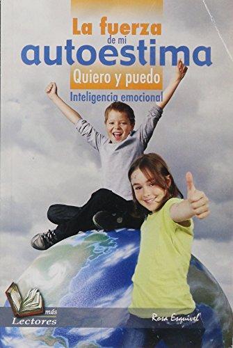 9786077942283: Fuerza de Mi Autoestima-Quiero y Puedo (Spanish Edition)