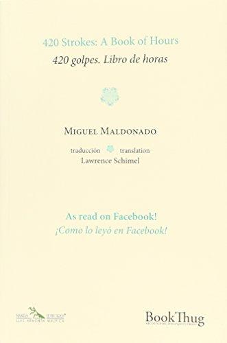 420 golpes. Libro de horas: Maldonado, Miguel