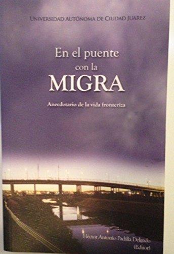 9786077953708: EN EL PUENTE CON LA MIGRA