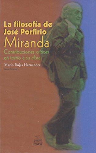 La filosofía de José Porfifio Miranda [Paperback]