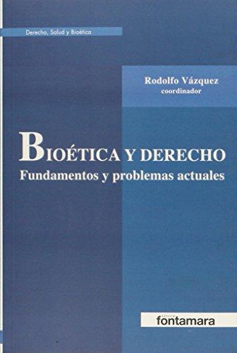 9786077971825: BIOÉTICA Y DERECHO. Fundamentos y problemas actuales.