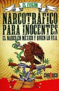 9786077972037: Narcotrafico Para Inocentes. El Narco En Mexico Y Quien Lo Usa (Spanish Edition)