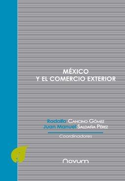 9786077986706: MEXICO Y EL COMERCIO EXTERIOR