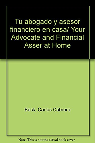 9786078000104: Tu abogado y asesor financiero en casa/Your Advocate and Financial Asser at Home
