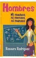 9786078000197: Hombres, ni machos, ni mensos, ni mansos/ Mans, Nor Machos, Not Stupid, Nor Gentle