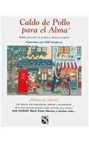 9786078000241: Caldo de pollo para el alma / Chicken soup for the soul (Sopa De Pollo Para El Alma / Chicken Soup for the Soul) (Spanish Edition)